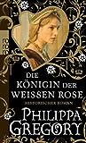 Die Königin der Weißen Rose (Die Rosenkriege)
