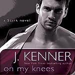 On My Knees: A Novel | J. Kenner
