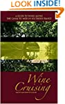 Wine Cruising:  A Guide to Wines alon...