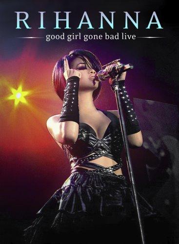 Good Girl Gone Bad Live [DVD] [2008] [US Import]