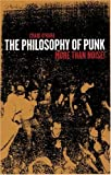 The Philosophy of Punk: More Than Noise