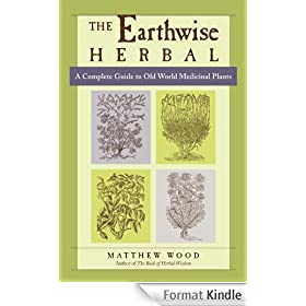 The Earthwise Herbal: A Complete Guide to Old World Medicinal Plants