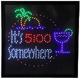 19x19 Large Its 5:00 Somewhere Motion LED Sign