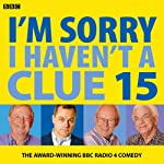 I'm Sorry I Haven't a Clue: Vol. 15 | Iain Pattinson