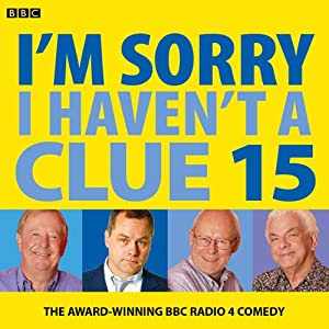 I'm Sorry I Haven't a Clue: Vol. 15 Radio/TV Program