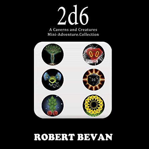 Caverns and Creatures 04 - 2d6 - Robert Bevan