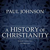 A History of Christianity | [Paul Johnson]
