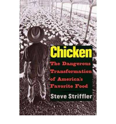 Chicken: The Dangerous Transformation of America's Favorite Food: 1st (First) Edition (Chicken Striffler compare prices)
