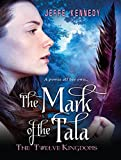 The Mark of the Tala: The Twelve Kingdoms