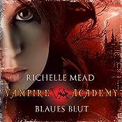 Blaues Blut (Vampire Academy 2) | Richelle Mead