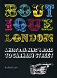 Boutique London: A History: King's Road to Carnaby Street Richard Lester