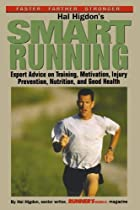Hal Higdon's Smart Running: Expert Advice On Training, Motivation, Injury Prevention, Nutrition And Good Health by Hal Higdon (1998-06-15)