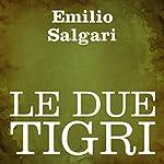 Le due tigri   Emilio Salgari