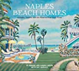 img - for Naples Beach Homes: Cottages, Castles, and the Families That Built Them book / textbook / text book