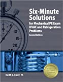 img - for Six-Minute Solutions for Mechanical PE Exam HVAC and Refrigeration Problems by Elder PE, Keith E. Published by Professional Publications, Inc. 2nd (second) , HVAC and Refrigeration Problems edition (2008) Paperback book / textbook / text book