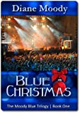 Blue Christmas (The Moody Blue Trilogy | Book One)