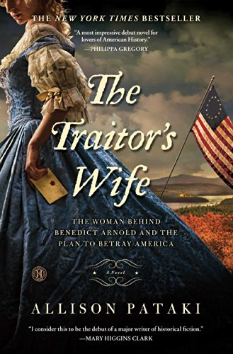 The Traitor's Wife: A Novel - Allison Pataki
