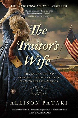 The Traitor's Wife: A Novel - Allison Pataki