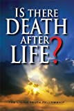 Is There Death After Life? 6th Edition