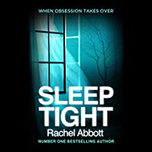 Sleep Tight (       UNABRIDGED) by Rachel Abbott Narrated by Melody Grove, Andrew Wincott