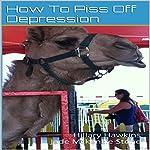 How to Piss off Depression | Jade Mckenzie Stone