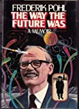 The Way The Future Was: A Memoir