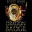 Dragon Badge: The Lost Dragonslayer Trilogy, Book 1 (       UNABRIDGED) by Scott Moon Narrated by Reece Allan Morse