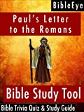 Pauls Letter to the Romans: Bible Trivia Quiz & Study Guide (BibleEye Bible Trivia Quizzes & Study Guides)