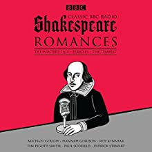 Classic BBC Radio Shakespeare: Romances: The Winter's Tale, Pericles, The Tempest Radio/TV Program by William Shakespeare Narrated by Hannah Gordon, Paul Scofield, Tim Pigott-Smith