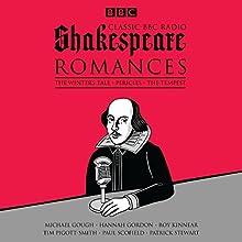 Classic BBC Radio Shakespeare: Romances: The Winter's Tale, Pericles, The Tempest Radio/TV Program Auteur(s) : William Shakespeare Narrateur(s) : Hannah Gordon, Paul Scofield, Tim Pigott-Smith