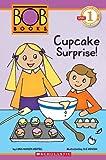Scholastic Reader Level 1: Bob Books #2: Cupcake Surprise!