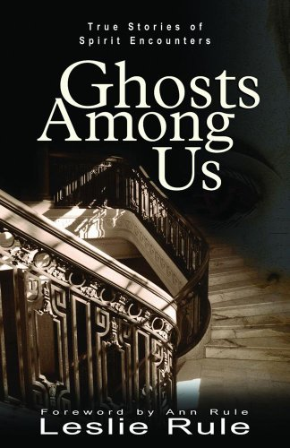 Ghosts Among Us: True Stories of Spirit Encounters