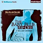 The Baby Blue Rip-Off: A Mallory Novel, Book 1 (       UNABRIDGED) by Max Allan Collins Narrated by Dan John Miller