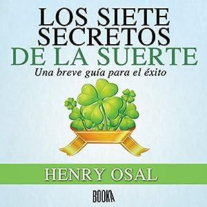 Los Siete Secretos de la Suerte [The Seven Lucky Secrets] Audiobook