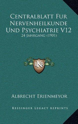 Centralblatt Fur Nervenheilkunde Und Psychiatrie V12: 24 Jahrgang (1901)