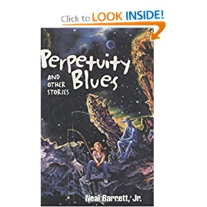 Perpetuity Blues and Other Stories by Neal Barrett  Jr.