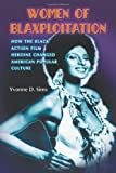 Yvonne D. Sims Women of Blaxploitation: How the Black Action Film Heroine Changed American Popular Culture