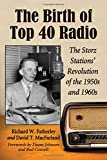img - for The Birth of Top 40 Radio: The Storz Stations' Revolution of the 1950s and 1960s book / textbook / text book