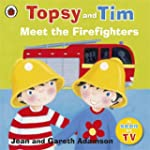 Topsy and Tim: Meet the Firefighters...