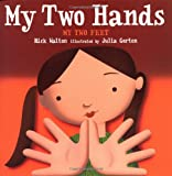 My Two Hands, My Two Feet (0399233385) by Walton, Rick