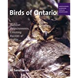 Birds of Ontario: Habitat Requirements, Limiting Factors, and Status: Volume 2�Nonpasserines: Shorebirds through Woodpeckersby Al Sandilands