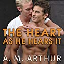 The Heart as He Hears It: Perspectives, Book 3 Audiobook by A. M. Arthur Narrated by Guy Locke