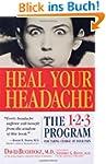 Heal Your Headache: The 1-2-3 Program...