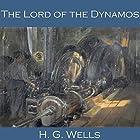 The Lord of the Dynamos Hörbuch von H. G. Wells Gesprochen von: Cathy Dobson