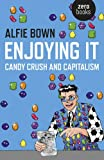 Enjoying It: Candy Crush and Capitalism