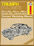 J. H. Haynes Triumph Dolomite & Dolomite Sprint: 1972 to 1981, 1854cc & 1998cc Owners Workshop Manual (Haynes Service and Repair Manuals)