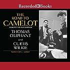 The Road to Camelot: Inside JFK's Five-Year Campaign Hörbuch von Thomas Oliphant, Curtis Wilkie Gesprochen von: L. J. Ganser
