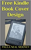 Free Kindle Book Cover Design - 111 Photos to Teach and Inspire You to Make a Kindle Book Cover Using Amazon's Cover Creator