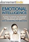 Emotional Intelligence: 70 Ways to Im...