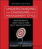 img - for Understanding and Changing Your Management Style: Assessments and Tools for Self-Development by Robert C. Benfari (2013-07-29) book / textbook / text book